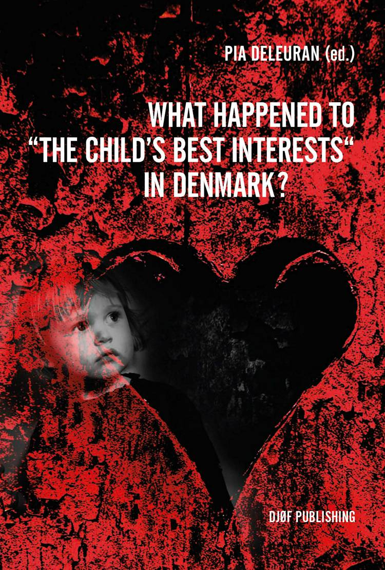 What happened to the Child's Interests in Denmark? af Pia Deleuran