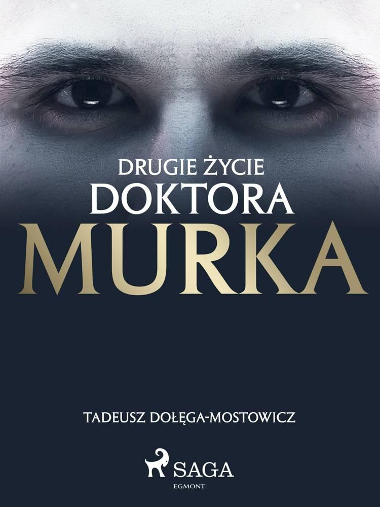 Drugie życie doktora Murka af Tadeusz Dołęga-Mostowicz