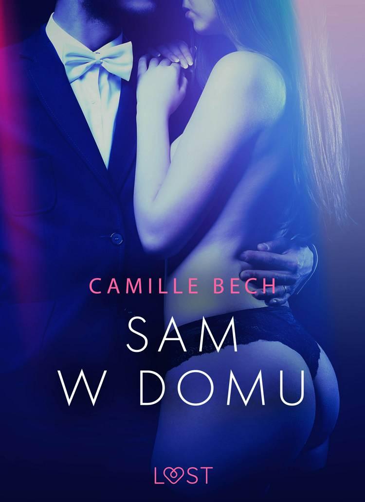 Sam w domu - opowiadanie erotyczne af Camille Bech