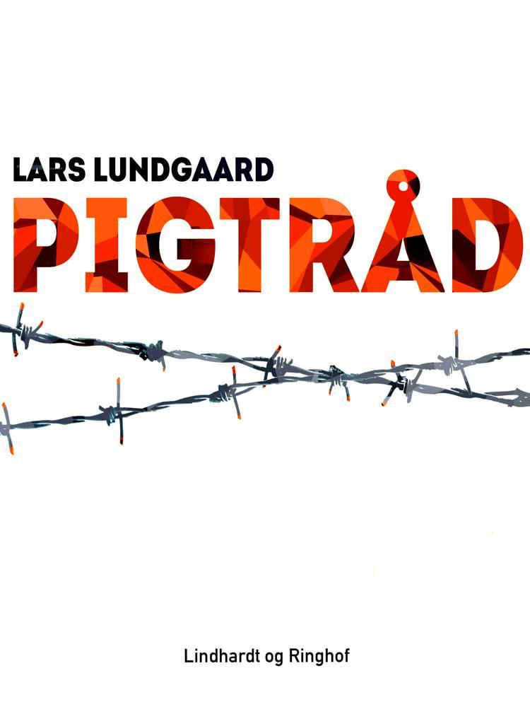 Pigtråd af Lars Lundgaard