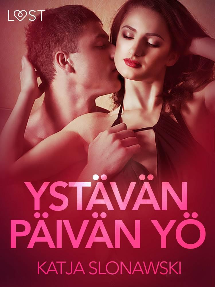 Ystävänpäivän yö - eroottinen novelli af Katja Slonawski