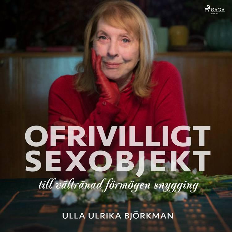 Ofrivilligt sexobjekt af Ulla Ulrika Björkman