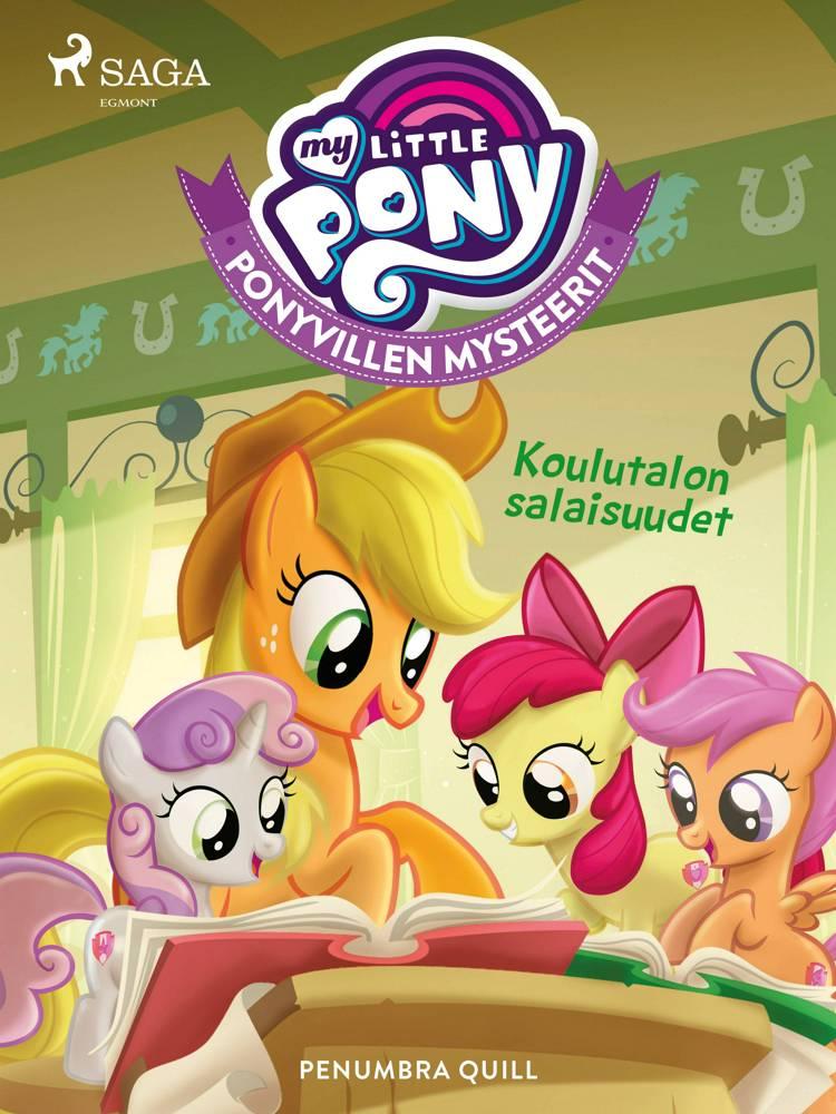 My Little Pony - Ponyvillen Mysteerit - Koulutalon salaisuudet af Penumbra Quill