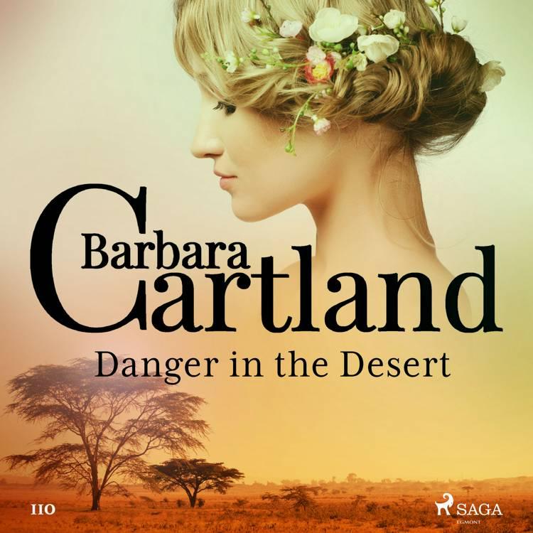 Danger in the Desert (Barbara Cartland's Pink Collection 110) af Barbara Cartland