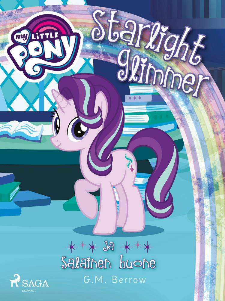 My Little Pony - Starlight Glimmer ja salainen huone af G. M. Berrow