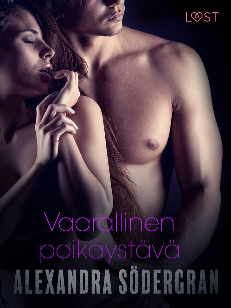 Vaarallinen poikaystävä - eroottinen novelli af Alexandra Södergran