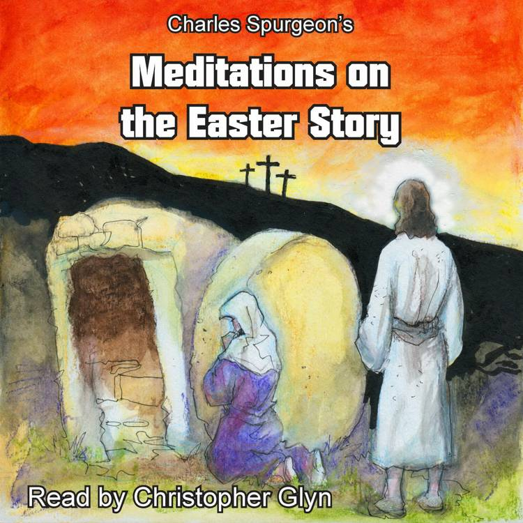 Charles Spurgeon's Meditations On The Easter Story af Charles Spurgeon