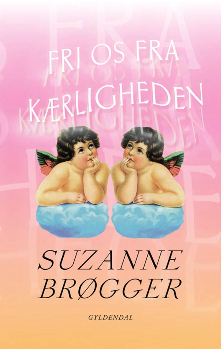 Fri os fra kærligheden af Suzanne Brøgger