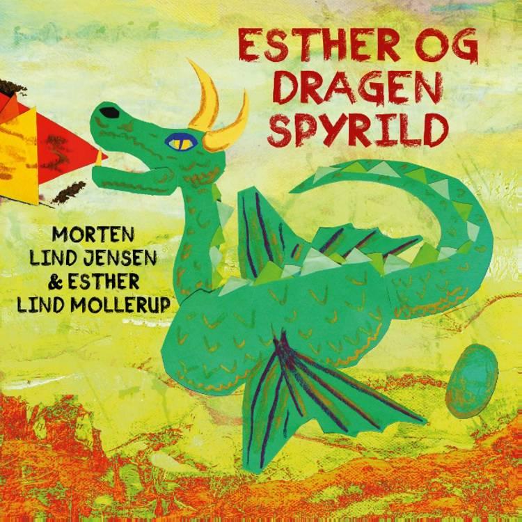 Esther og Dragen Spyrild af Morten Lind Jensen og Esther Lind Mollerup