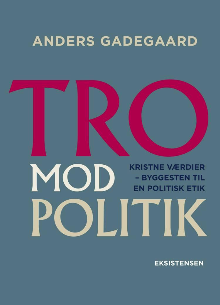 Tro Mod Politik af Anders Gadegaard
