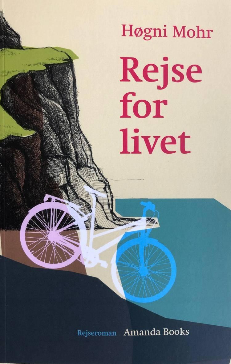 Rejse for livet af Høgni Mohr