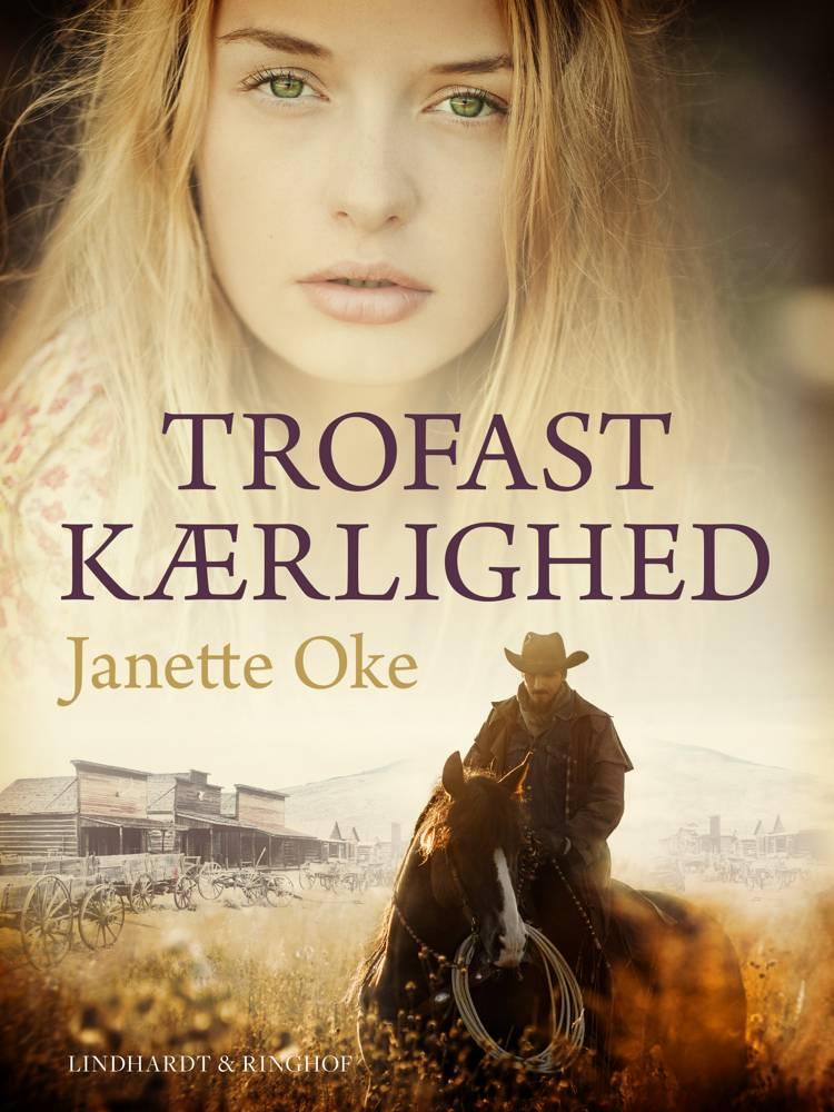 Trofast kærlighed af Janette Oke