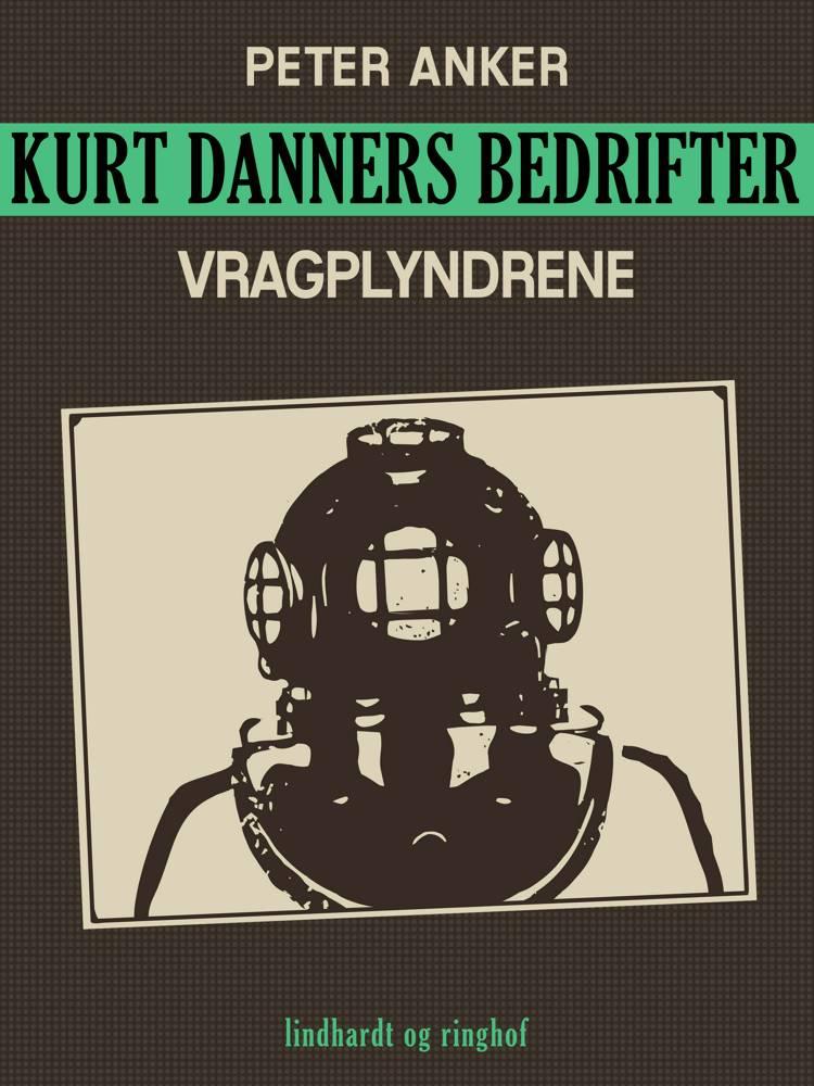 Kurt Danners bedrifter: Vragplyndrene af Peter Anker