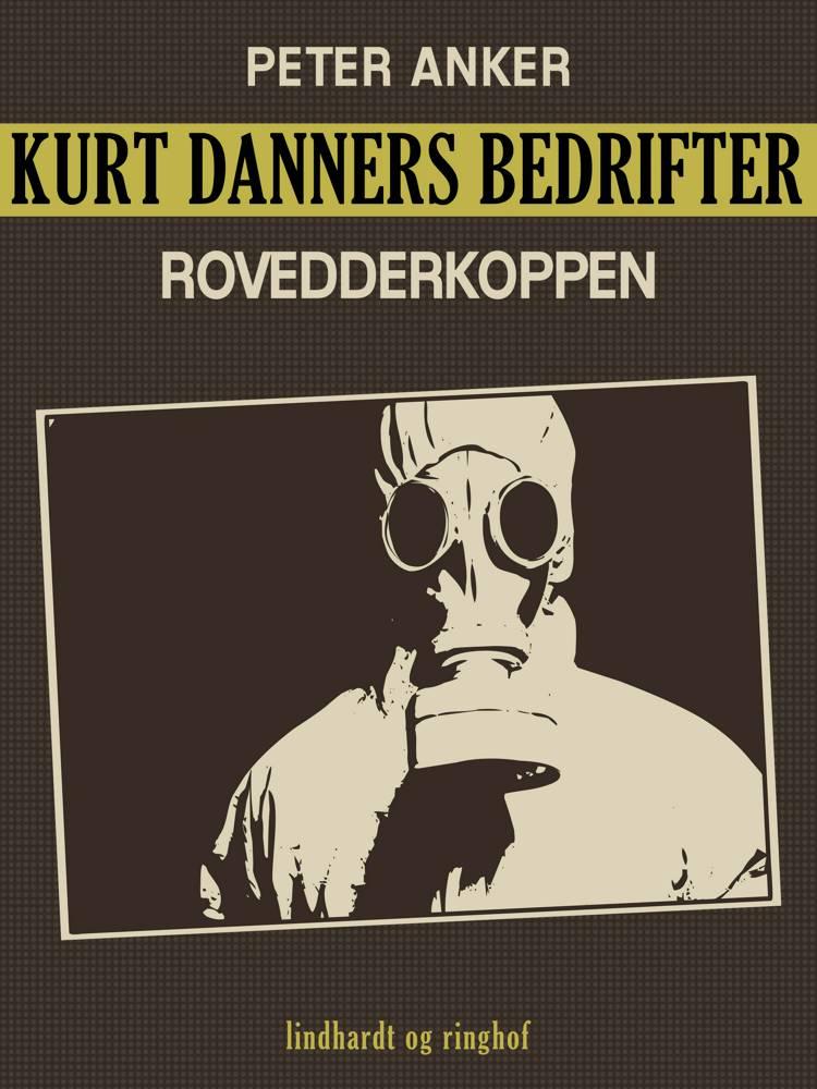 Kurt Danners bedrifter: Rovedderkoppen af Peter Anker