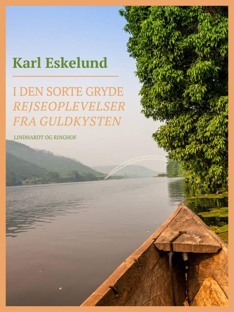 I den sorte gryde: rejseoplevelser fra Guldkysten af Karl Johannes Eskelund