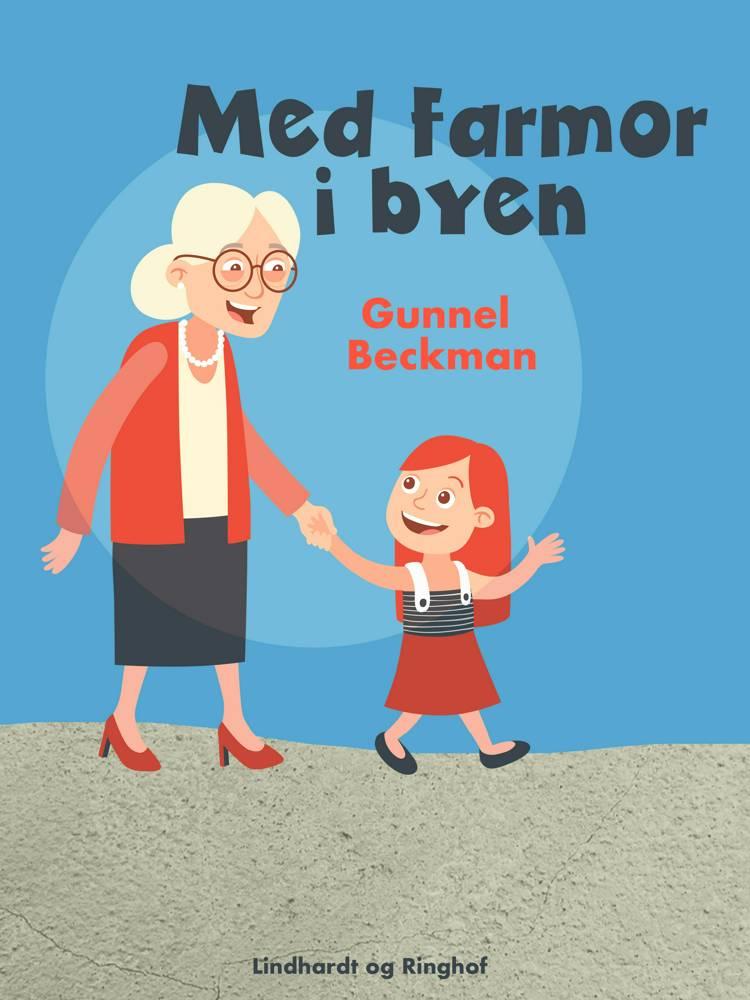 Med farmor i byen af Gunnel Beckman