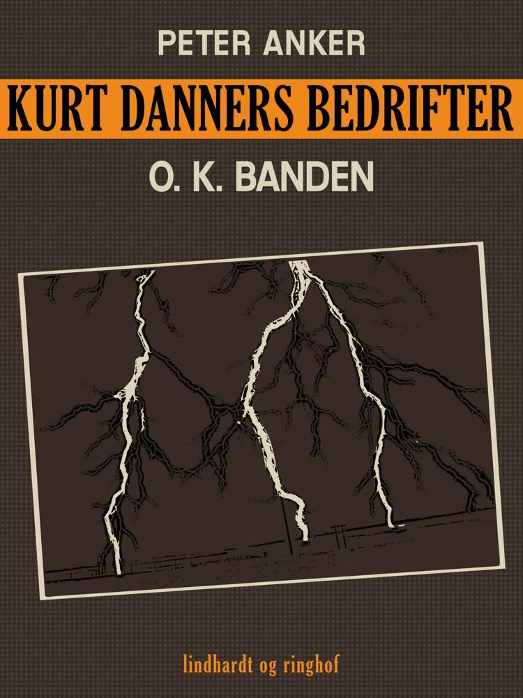 Kurt Danners bedrifter: O. K. Banden af Peter Anker