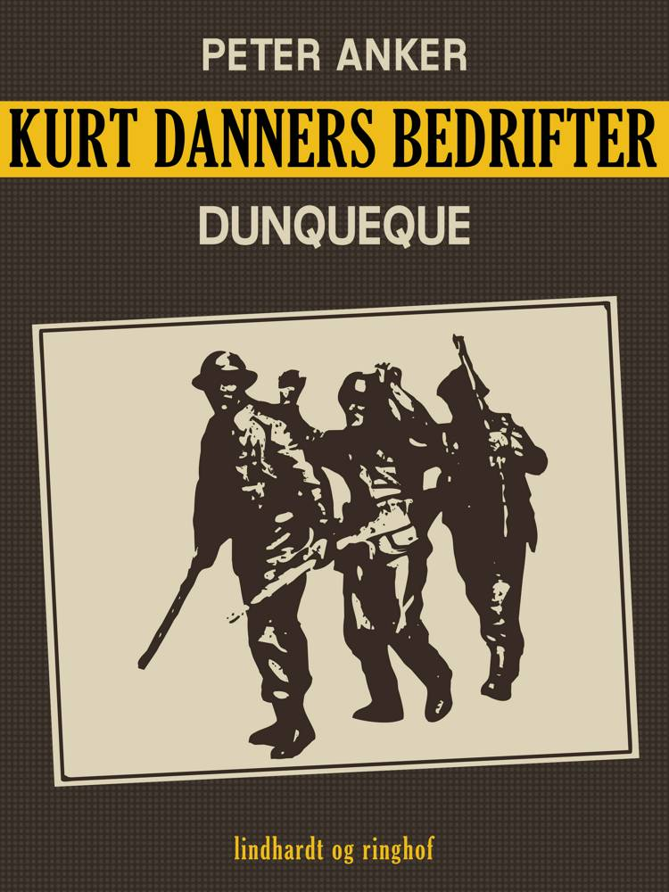 Kurt Danners bedrifter: Dunqueque af Peter Anker