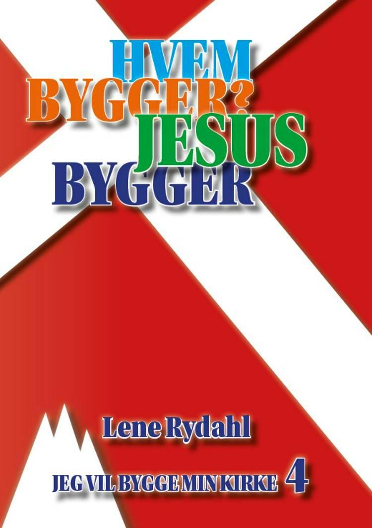 HVEM BYGGER? JESUS BYGGER! af Lene Rydahl