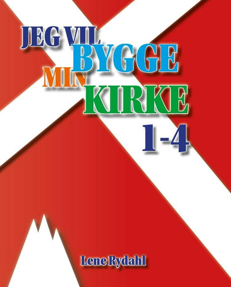 JEG VIL BYGGE MIN KIRKE 1-4 af Lene Rydahl