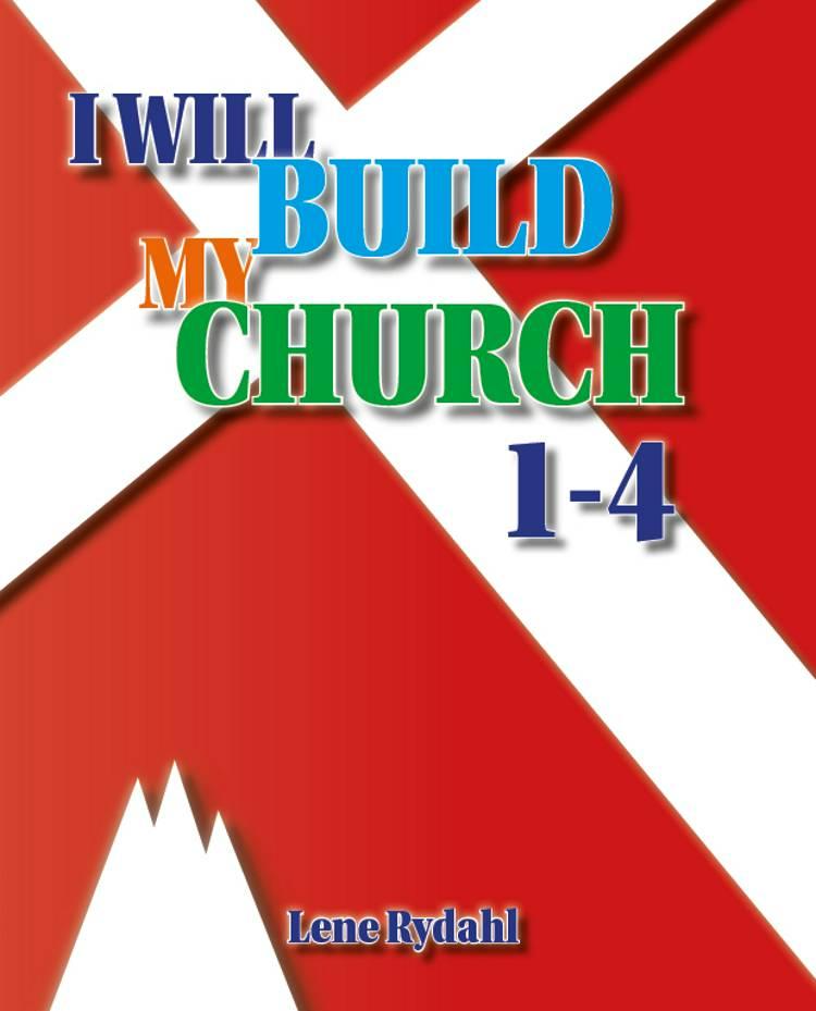 I WILL BUILD MY CHURCH af Lene Rydahl