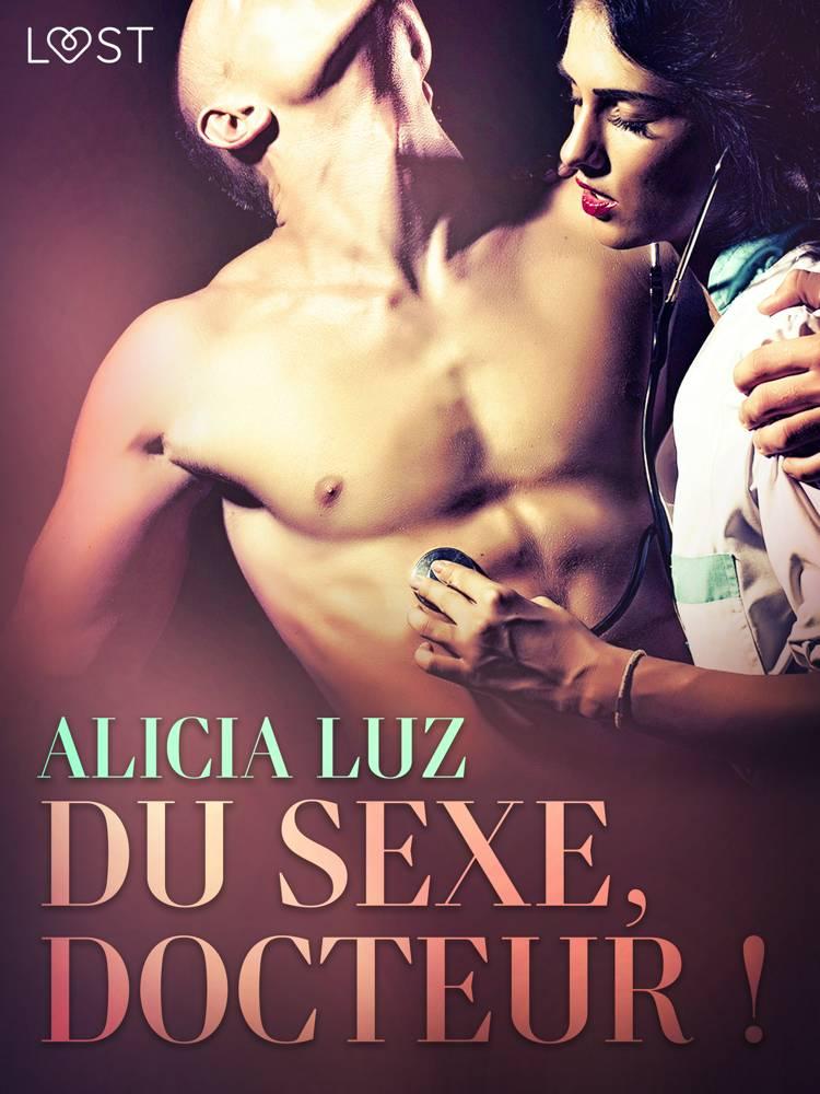 Du sexe, docteur ! - Une nouvelle érotique af Alicia Luz
