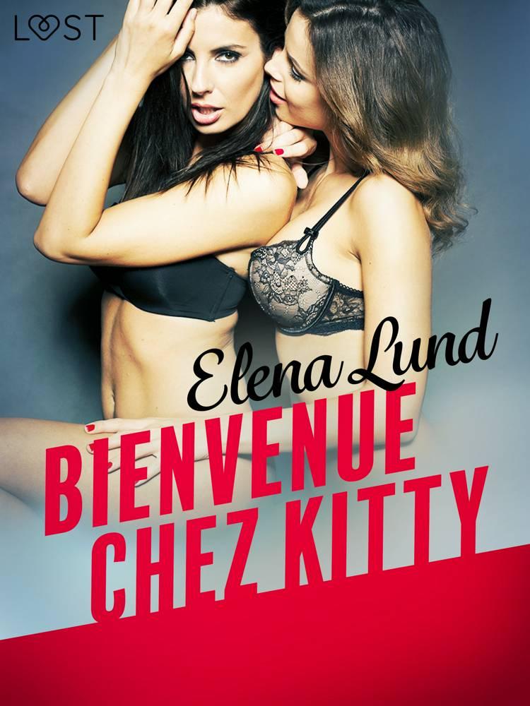 Bienvenue chez Kitty - Une nouvelle érotique af Elena Lund