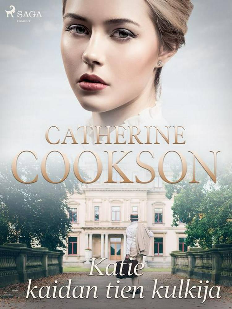 Katie - kaidan tien kulkija af Catherine Cookson