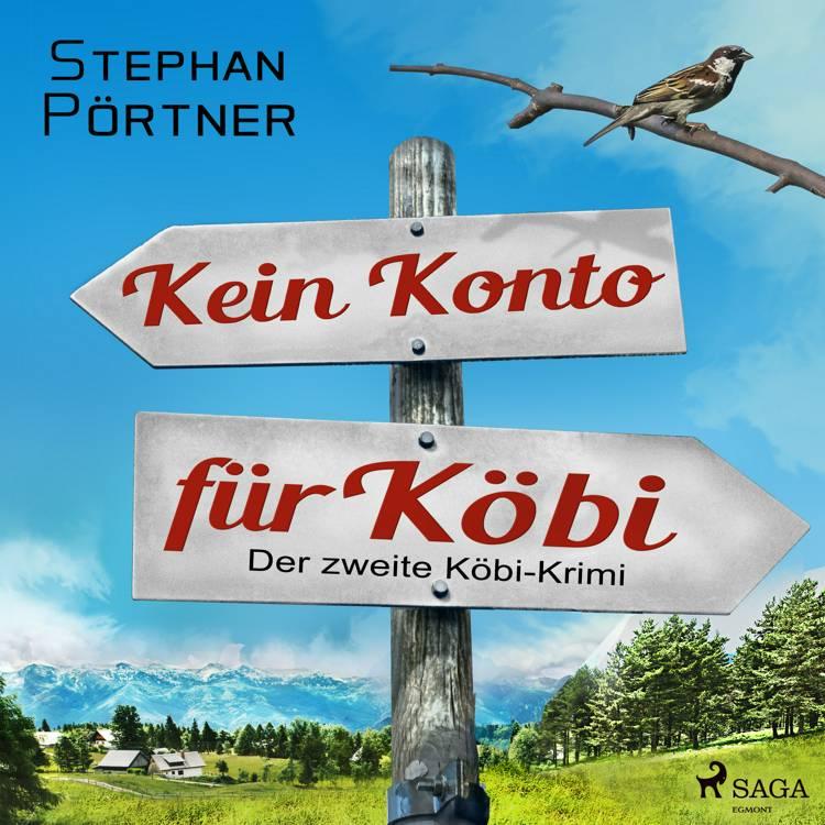 Kein Konto für Köbi - Der zweite Köbi-Krimi af Stephan Pörtner