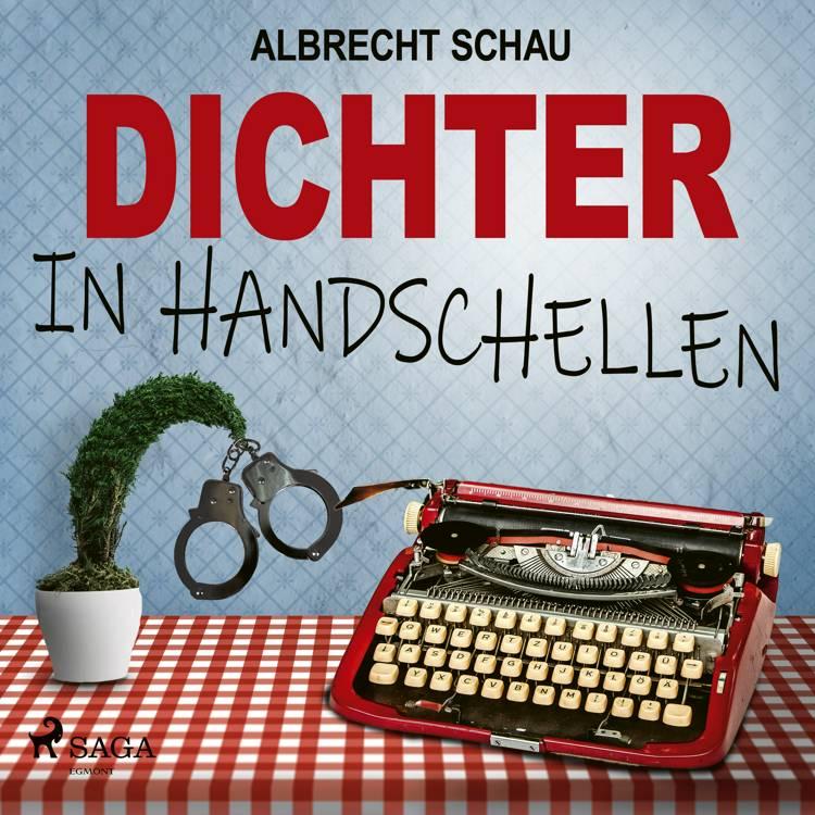 Dichter in Handschellen af Albrecht Schau