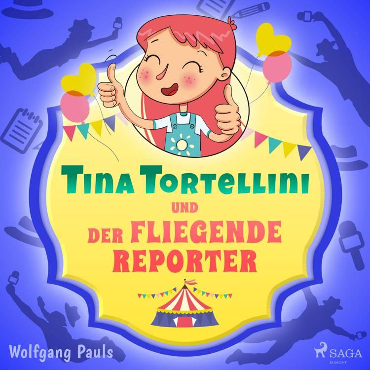 Tina Tortellini und der fliegende Reporter af Wolfgang Pauls