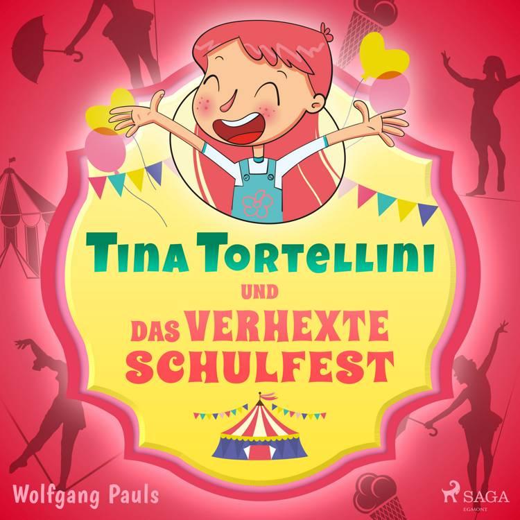Tina Tortellini und das verhexte Schulfest af Wolfgang Pauls