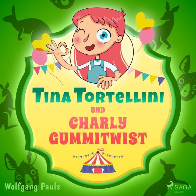 Tina Tortellini und Charly Gummitwist af Wolfgang Pauls
