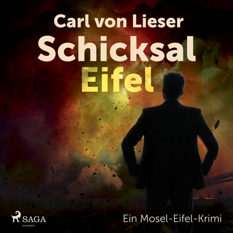 Schicksal Eifel - Ein Mosel-Eifel-Krimi af Carl Von Lieser