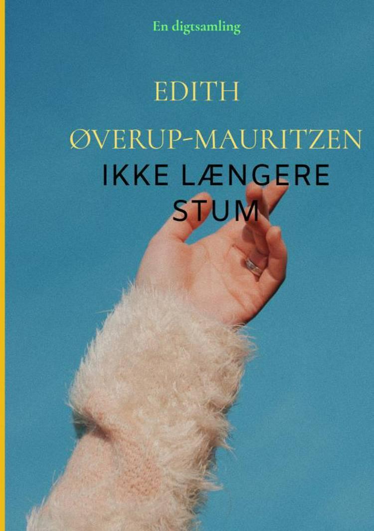 Ikke længere stum af Edith Øverup-Mauritzen