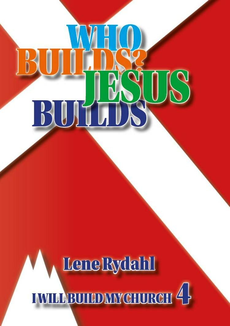 WHO BUILDS? JESUS BUILDS! af Lene Rydahl
