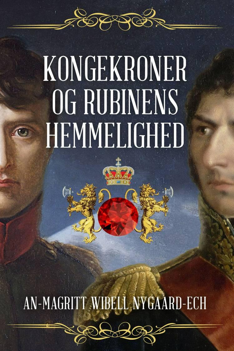 Kongekroner og Rubinens Hemmelighed af An-Magritt Wibell Nygaard-Ech