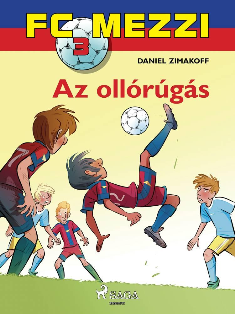 FC Mezzi 3: Az ollórúgás af Daniel Zimakoff