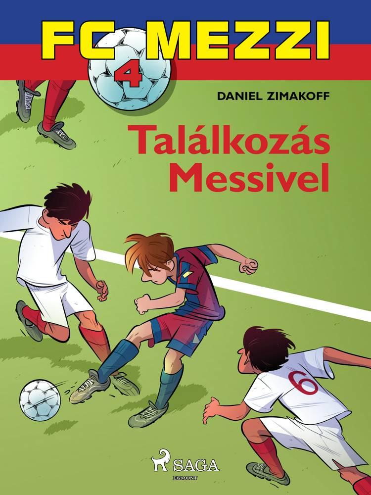FC Mezzi 4: Találkozás Messivel af Daniel Zimakoff