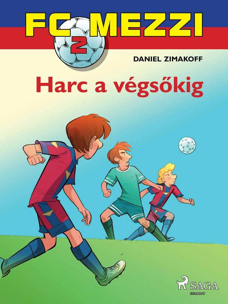FC Mezzi 2: Harc a végsőkig af Daniel Zimakoff