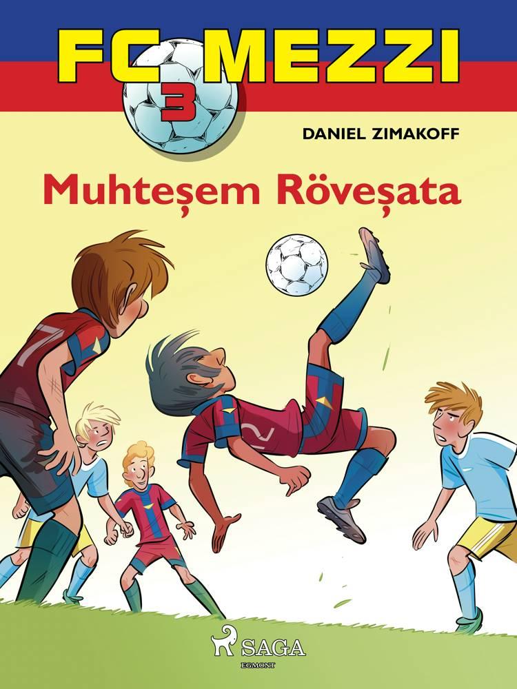 FC Mezzi 3: Muhteşem Röveşata af Daniel Zimakoff