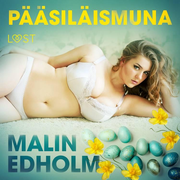 Pääsiläismuna - eroottinen novelli af Malin Edholm