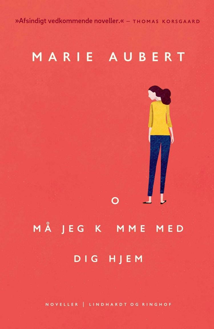 Må jeg komme med dig hjem af Marie Aubert
