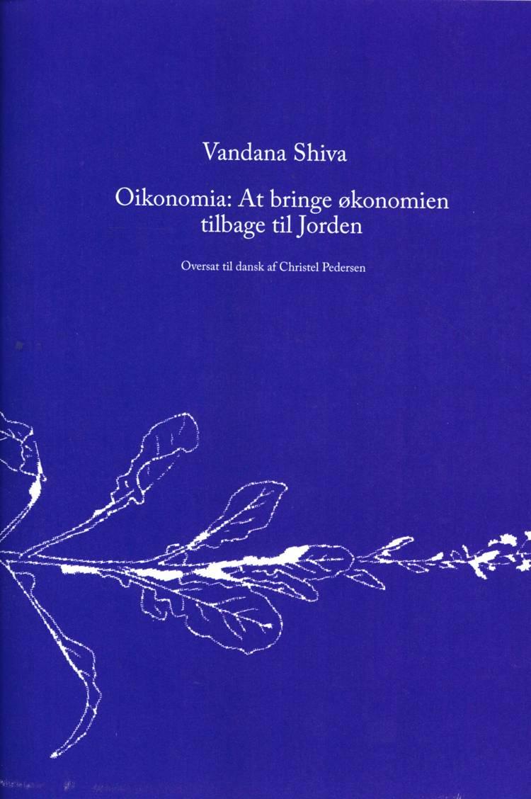 Oikonomia: At bringe økonomien tilbage til jorden af Vandana Shiva