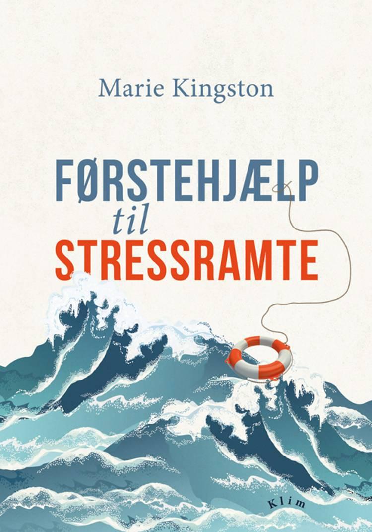 Førstehjælp til stressramte af Marie Kingston