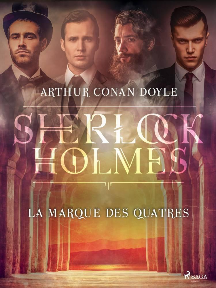 La Marque des Quatres af Arthur Conan Doyle