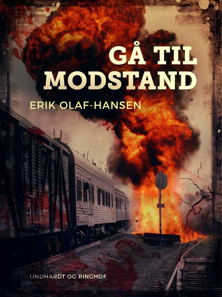 Gå til modstand af Erik Olaf Hansen