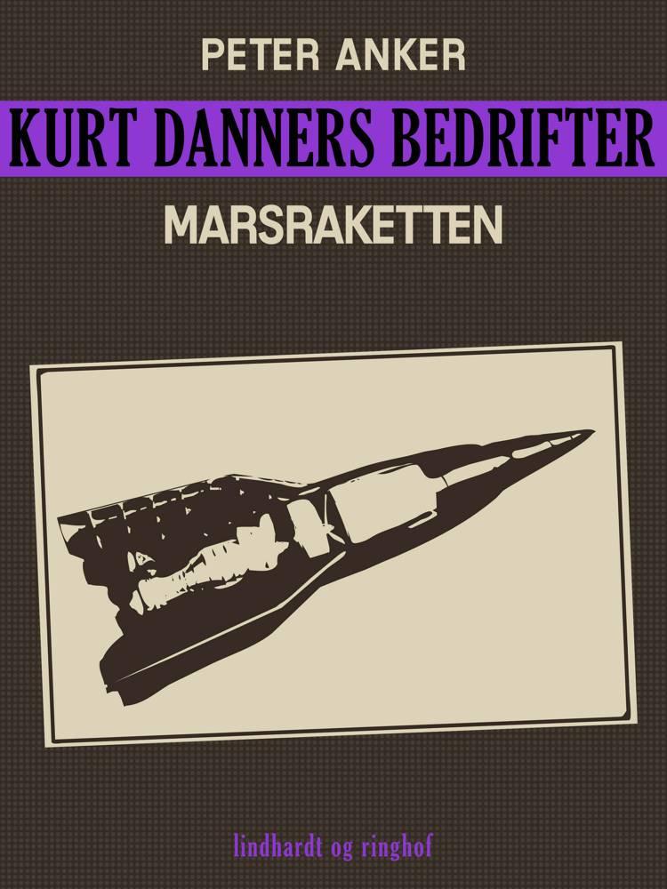 Kurt Danners bedrifter: Marsraketten af Peter Anker