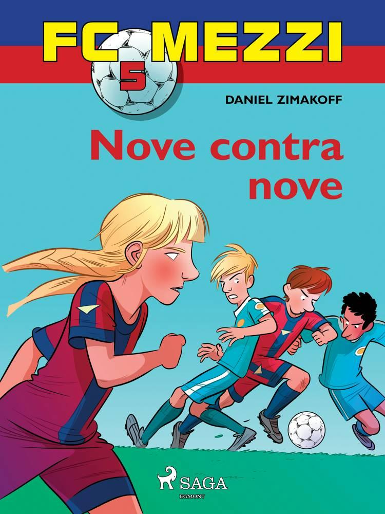 FC Mezzi 5: Nove contra nove af Daniel Zimakoff