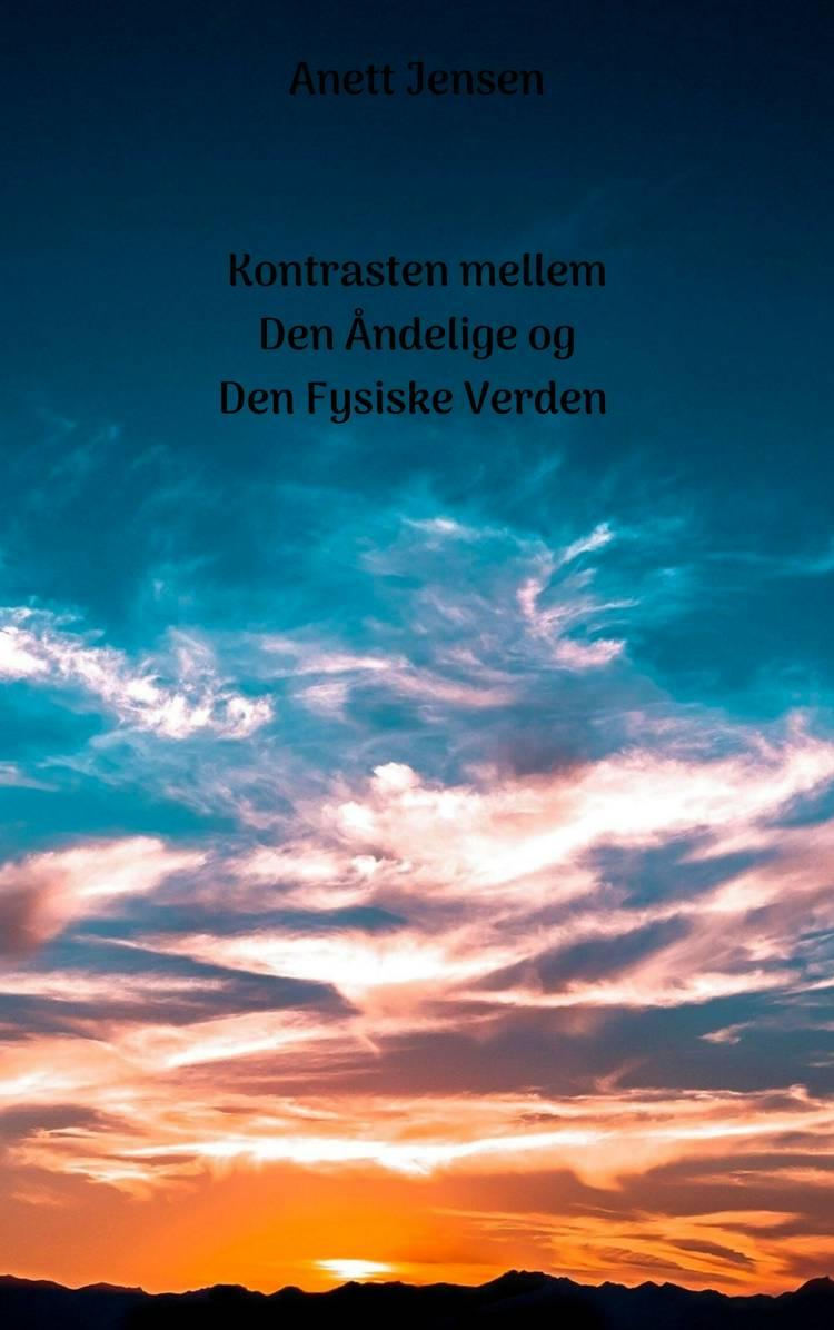 Kontrasten mellem Den Åndelige og Den Fysiske Verden af Anett Jensen